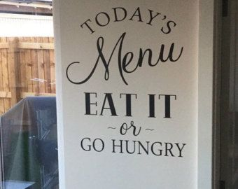 Todayu0027s Menu Wall Decal Kitchen Dining Room Decal Funny Cute Wall Decal Eat It or Go Hungry Wall Decal Vinyl Wall Decal Kitchen Decal & Todayu0027s Menu Wall Decal Kitchen Dining Room Decal Funny Cute Wall ...
