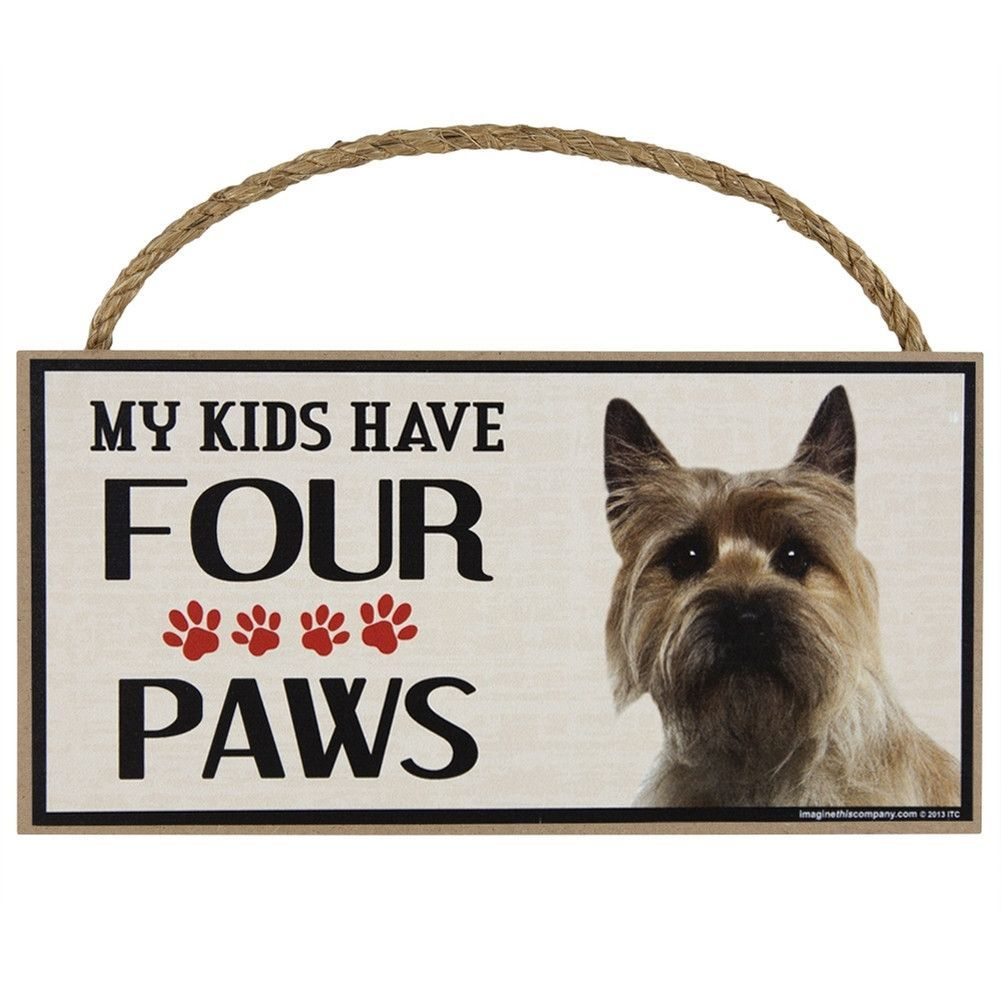 Cairn Terrier My Kids Have Four Paws Wood Sign Cairn Terrier