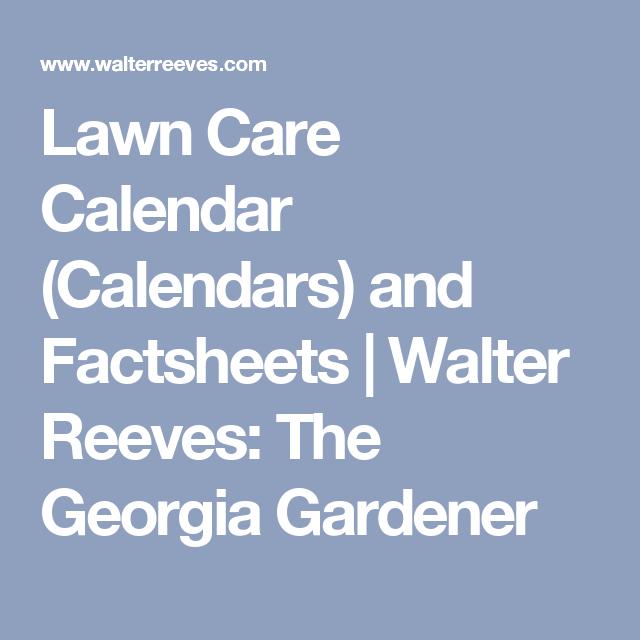 Lawn Care Calendar Calendars And Factsheets Walter Reeves The Georgia Gardener