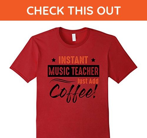 Mens Instant Music Teacher Just Add Coffee T Shirt  2XL Cranberry - Careers professions shirts (*Amazon Partner-Link)