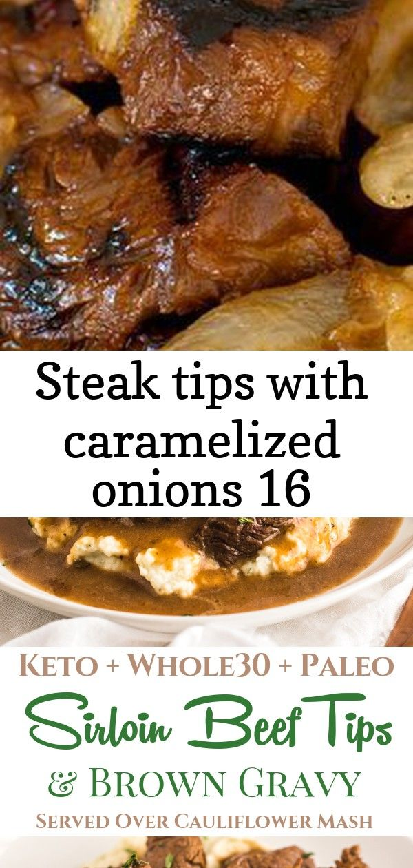 Steak tips with caramelized onions 16 #creamygarlicchicken