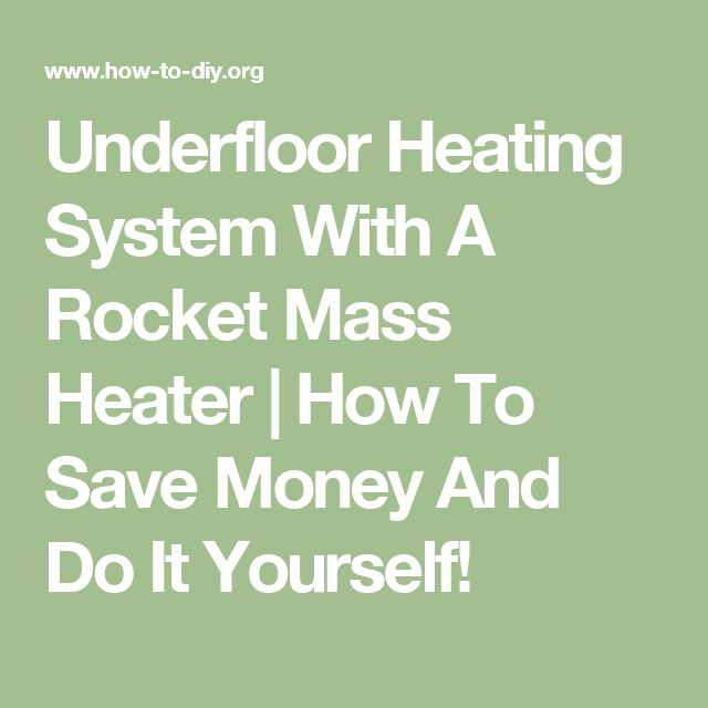 Underfloor heating system with a rocket mass heater how to save underfloor heating system with a rocket mass heater how to save money and do it solutioingenieria Image collections