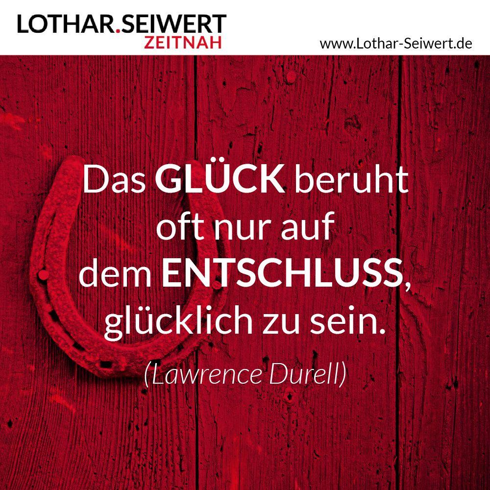 Das Gluck Beruht Oft Nur Auf Dem Entschluss Glucklich Zu Sein Lawrence Durell Weisheiten Spruche Zitate