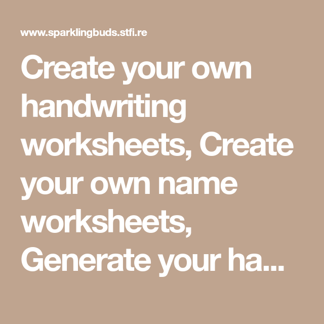 Create Your Own Handwriting Worksheets Create Your Own Name