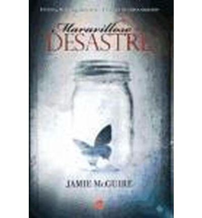 Maravilloso desastre : Jamie Mcguire, Julia Alquezar : 9788466327831