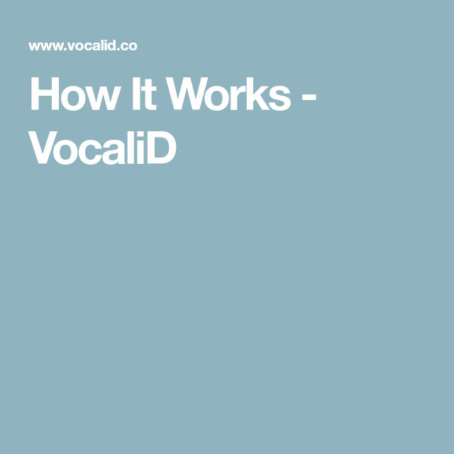How It Works - VocaliD