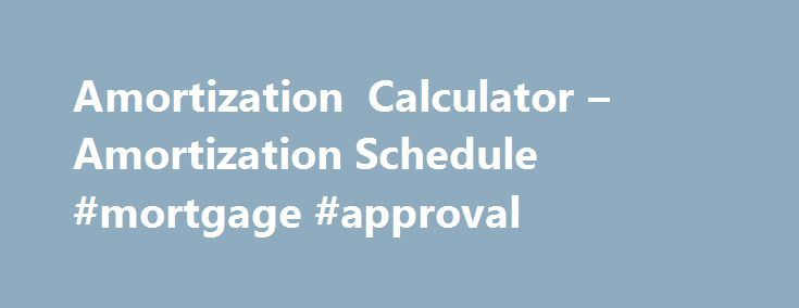 Amortization Calculator  Amortization Schedule Mortgage