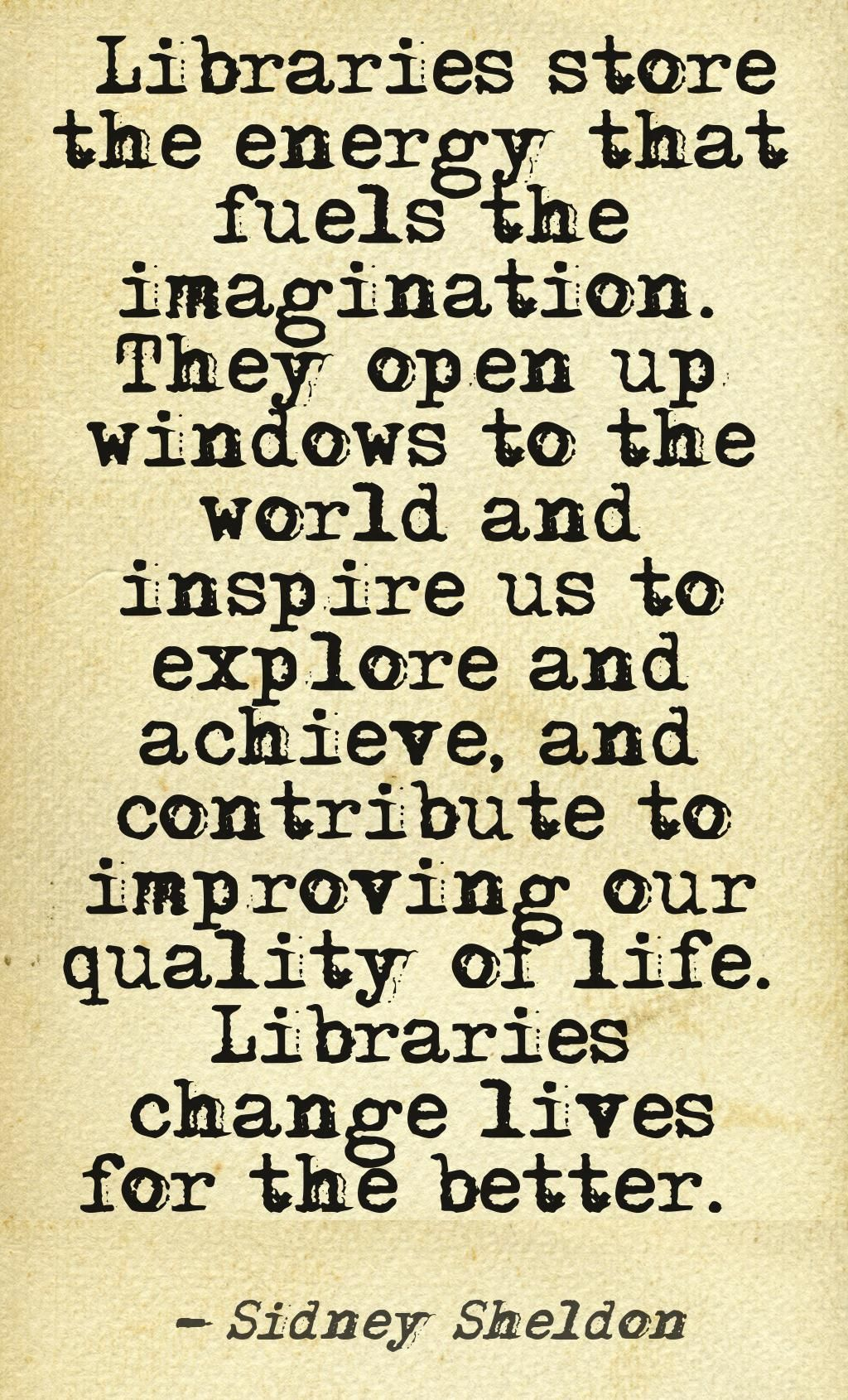 Rhyming Life Quotes Libraries Store The Energy That Fuels The Imaginationthey Open