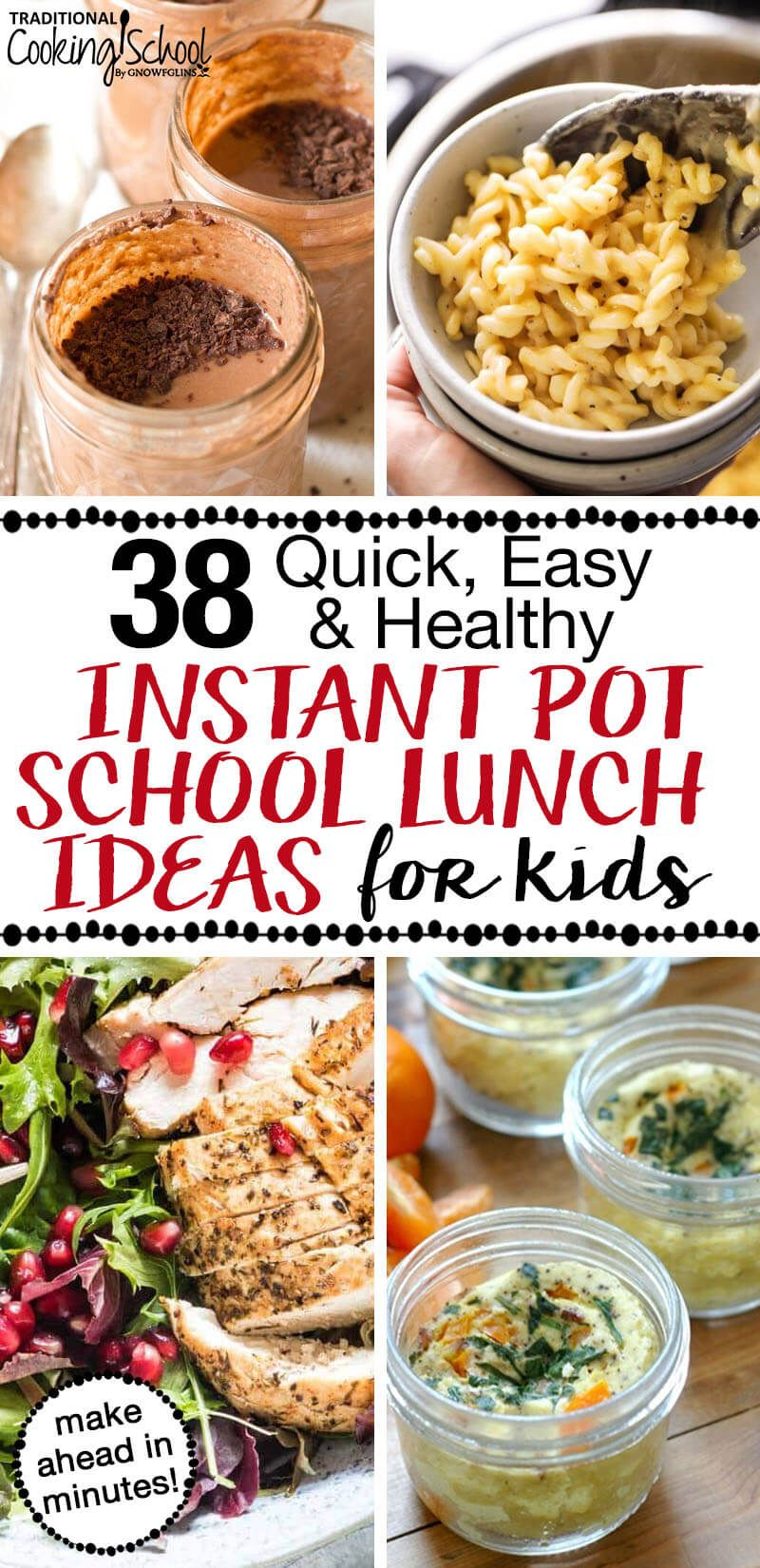 38 Quick, Easy, & Healthy Instant Pot School Lunch Ideas For Kids images