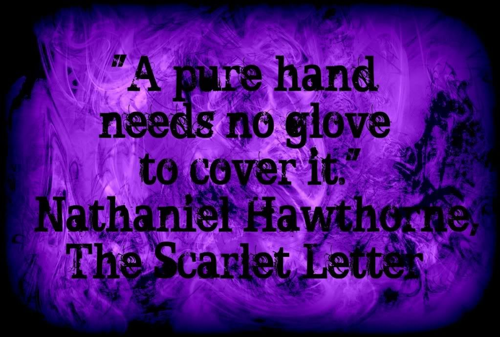 """A pure hand needs no glove to cover it."" The Scarlet"
