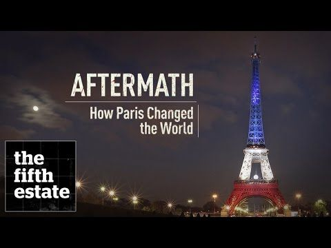 CBC News: Aftermath: How Paris Changed the World - the fifth estate