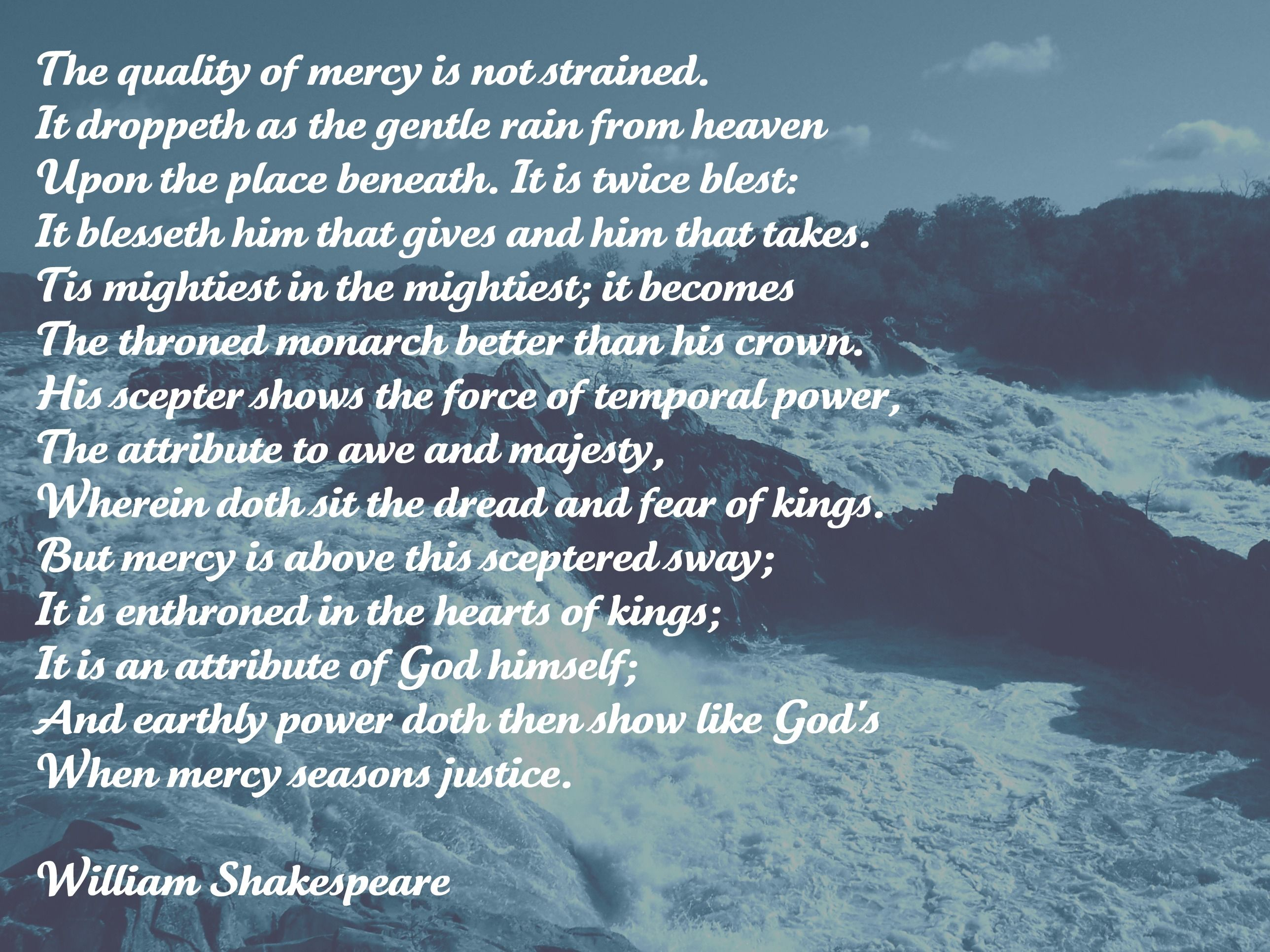 "I love this Shakespeare quote from ""The Merchant of Venice"