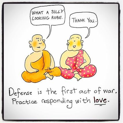 Defense is the first act of war. Practice responding with #love. #WendyBoth #Quote - Google+