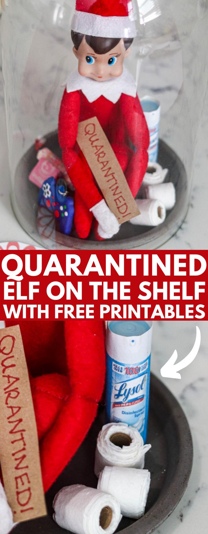 Diy Quarantined Elf On The Shelf Free Printables Elf On The Shelf Elf Homemade Christmas Gifts