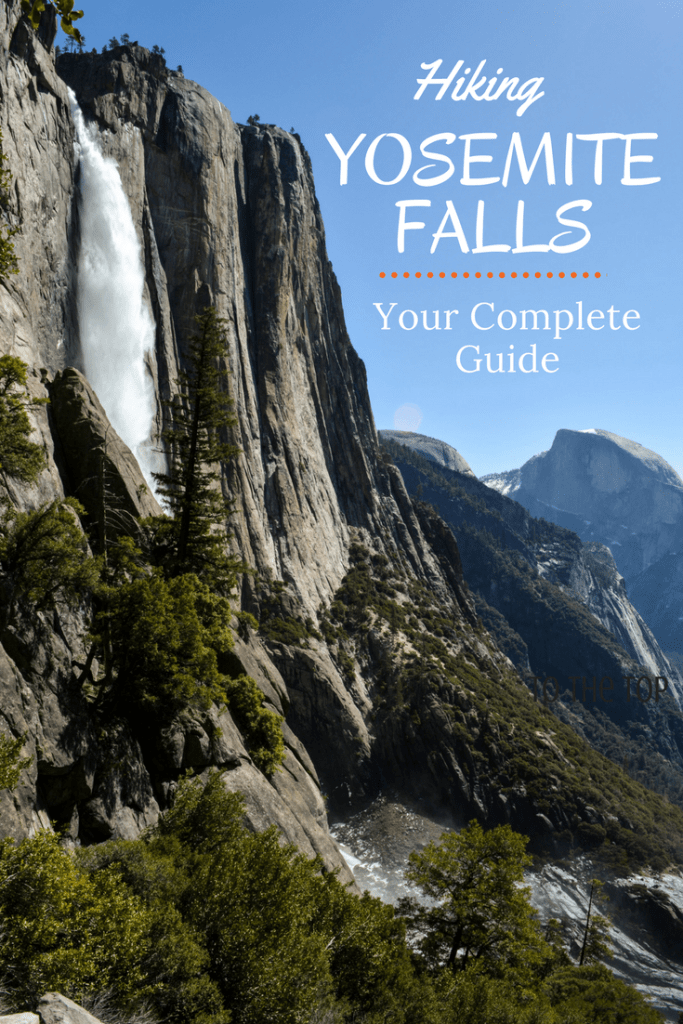 Hiking Yosemite Falls A Complete Guide Ftb National Parks