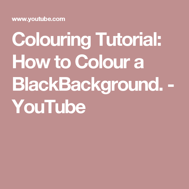 Colouring Tutorial: How to Colour a BlackBackground. - YouTube ...