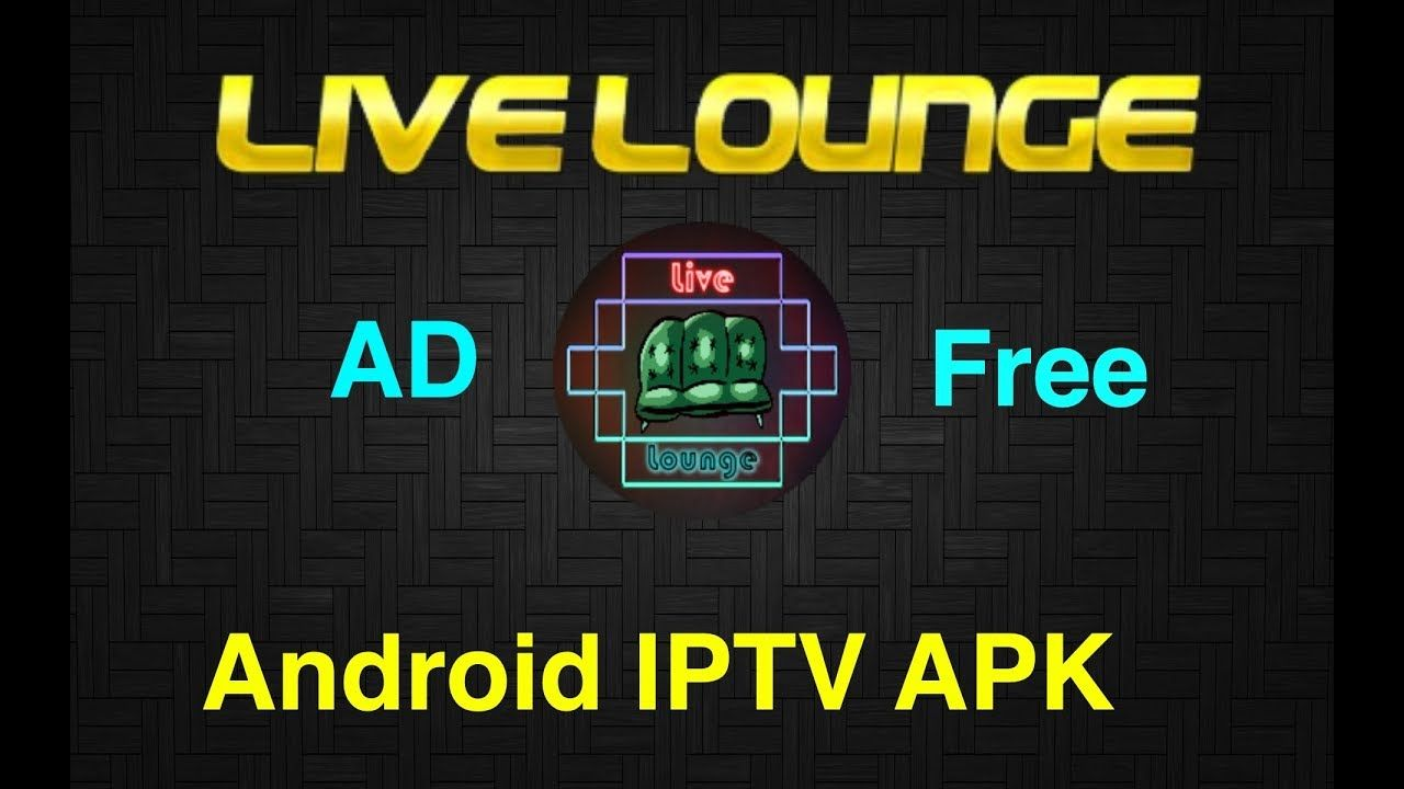Live Lounge AdFree iptv Android APK (With images) Free