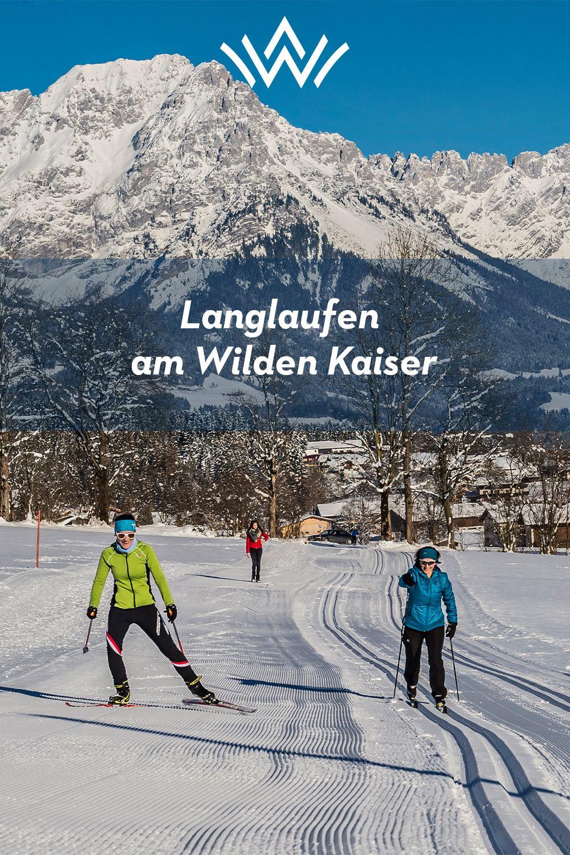 Langlaufen Am Wilden Kaiser In Tirol Wilder Kaiser Langlauf Skilanglauf