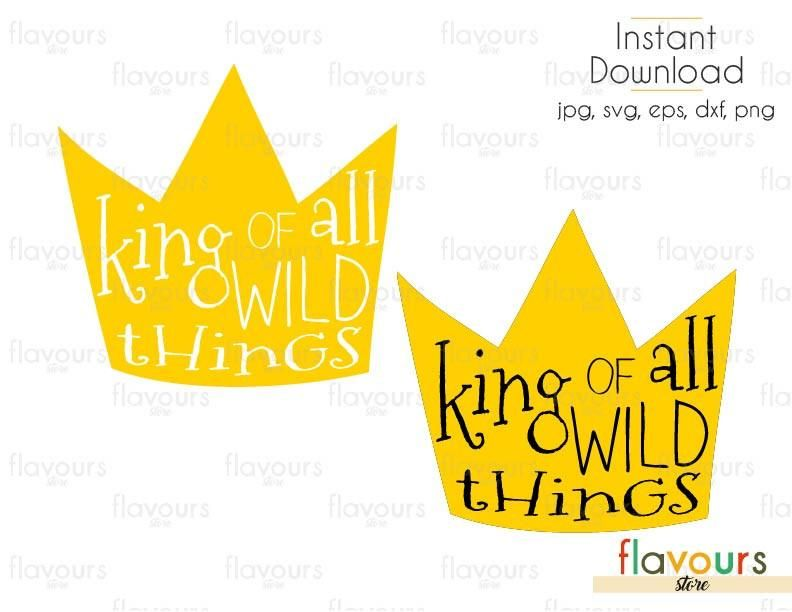 King Of All Wild Things Cuttable Design Files Svg Eps Dxf Png J Svg Dxf Design Files