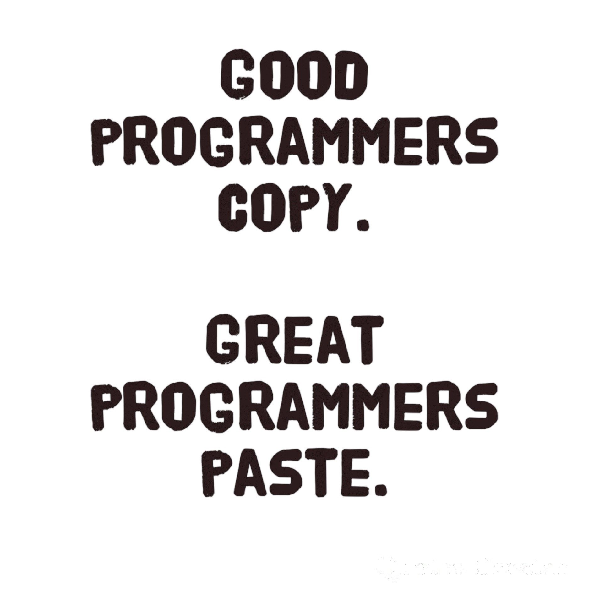The Good And The Great Programmers Programmers Coding Copypaste Programmer Greatful Coding