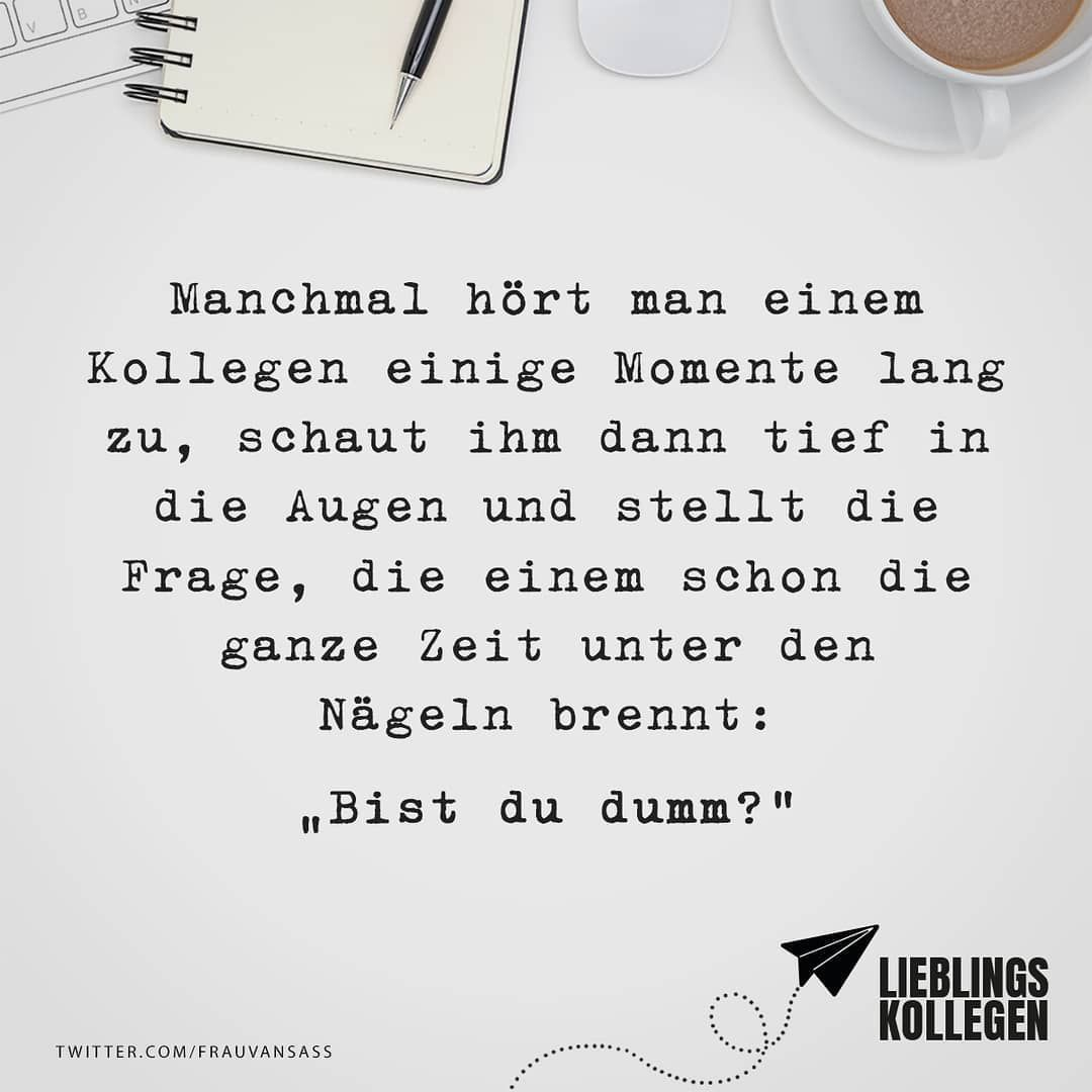 Lieblingskollegen On Instagram Gesehen Bei Www Twitter Com Frauvansass Lieblingskollegen Kollegen Buro Funny Quotes Inspirational Quotes Life Quotes