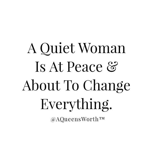 A Quiet Woman For The Soul Quotes Quiet Quotes Silence Quotes