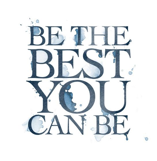 Be The Best You Can Be Today Start With What You Have