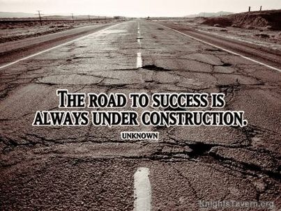 Quote of the Day: The road to success is always under construction