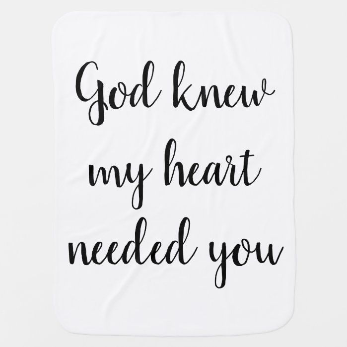 God knew my heart needed you Baby Blanket