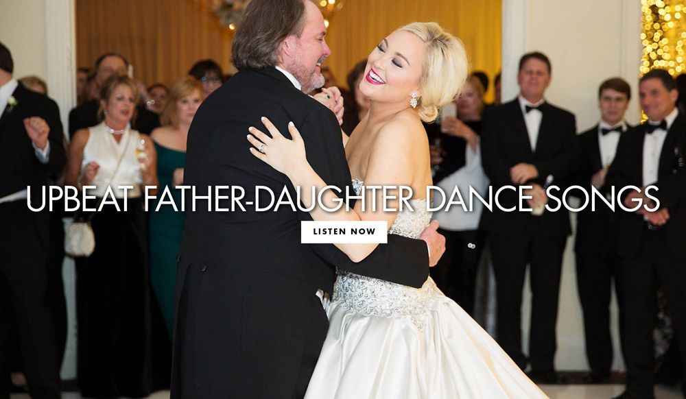 Music Ideas Upbeat Father Daughter Dance Songs Inside Weddings Father Daughter Dance Songs Father Daughter Wedding Dance Father Daughter Wedding