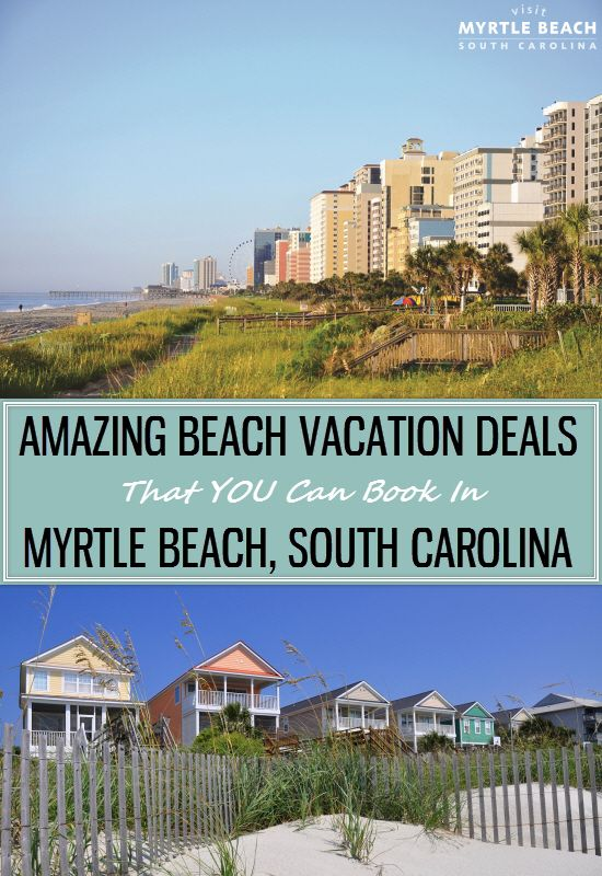 The Best Myrtle Beach Vacation Packages 2017 Save Up To: Myrtle Beach Vacation Deals That You Can Book For Your