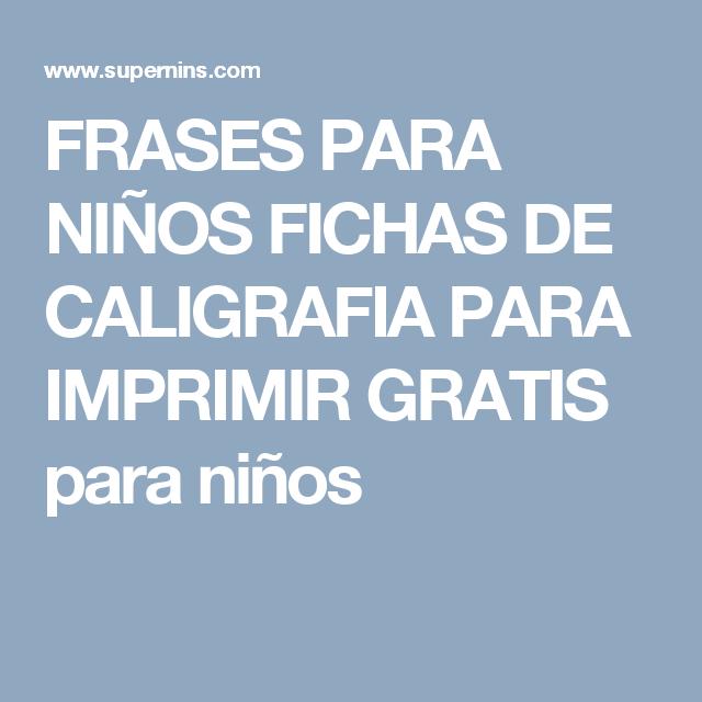 FRASES PARA NIOS FICHAS DE CALIGRAFIA PARA IMPRIMIR GRATIS para