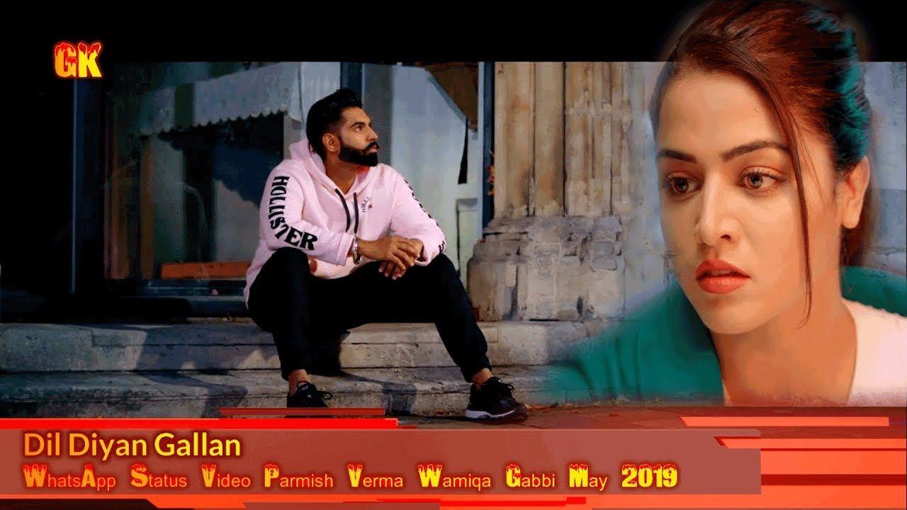 Dil Diyan Gallan WhatsApp Status Video Parmish Verma Wamiqa