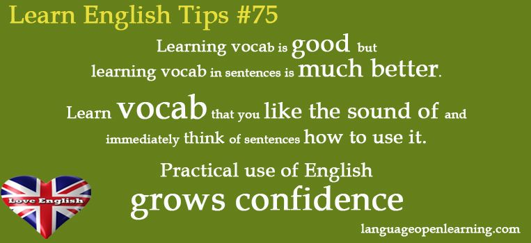 Learn English Tips #75 - Learning vocab is good but learning vocab in sentences is much better.