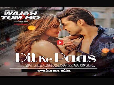 Dil ke paas song | Upcoming Bollywood movie wajah tum ho song pal ...