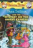 Thea Stilton and the Mystery on the Orient Express (Geronimo Stilton: Thea Series #13)