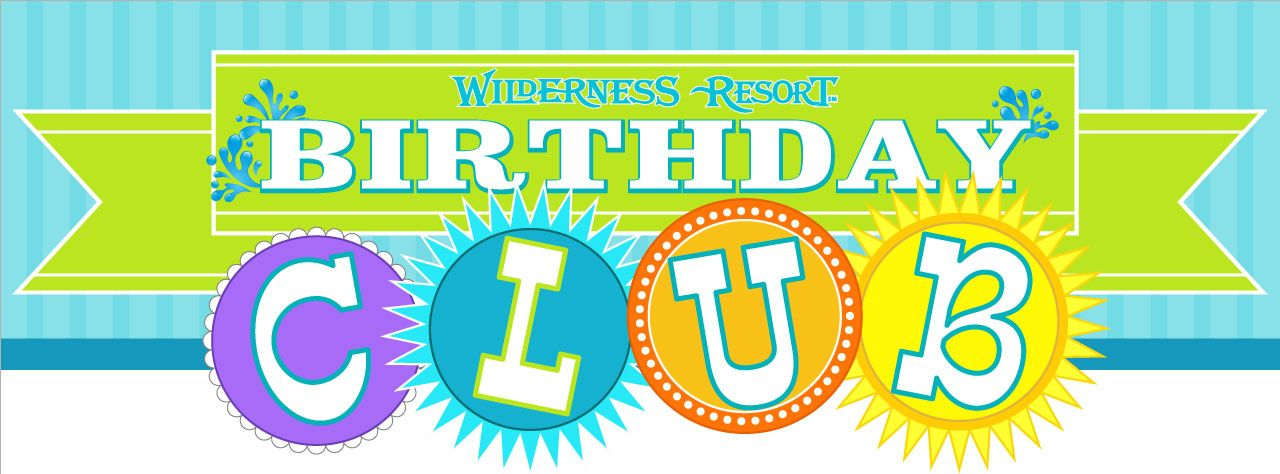 Join The Wilderness Resort Birthday Club To Receive Coupons By Email