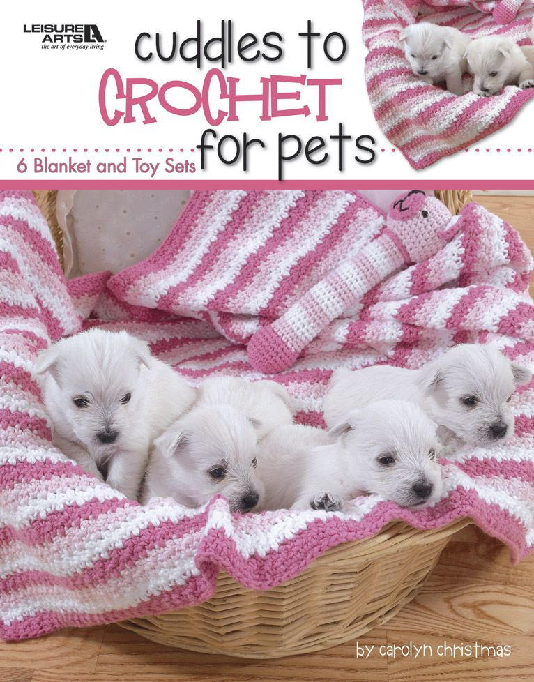Cuddles To Crochet For Pets Pets Cuddling Animal Books