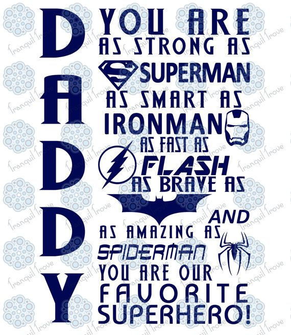 370bcff97d96f Daddy you are Superman Ironman Flash Batman Spiderman our Superhero ...
