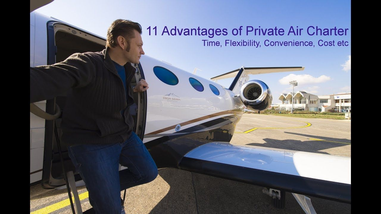 11 Advantages of Private Air Charter. Private Jet Hire