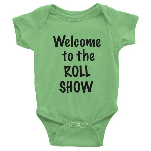 Welcome to the Roll Show Infant short sleeve one-piece
