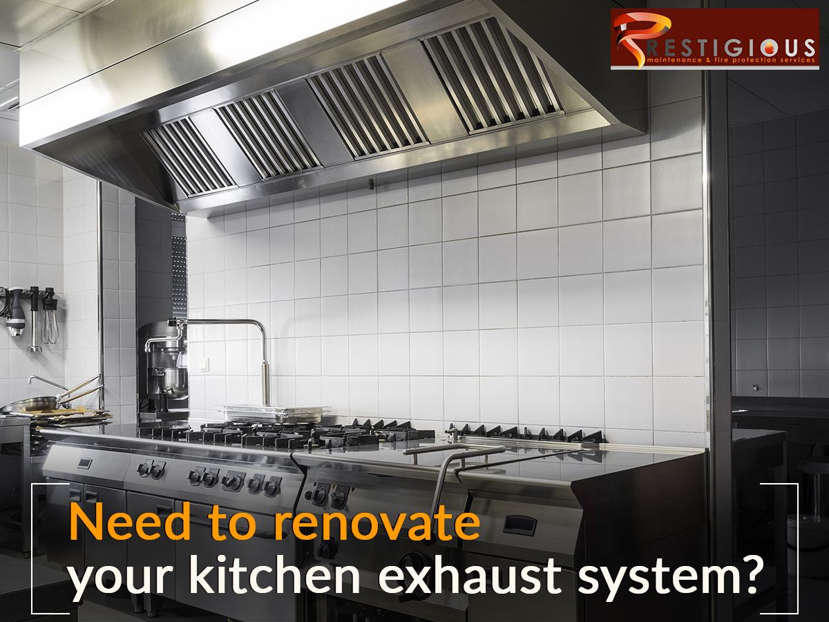 Need To Renovate Your Kitchen Exhaust System Call Us Today