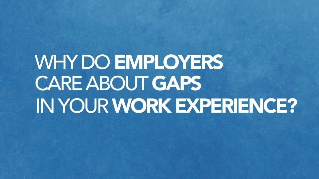 How to explain gaps in your work history Job Interview