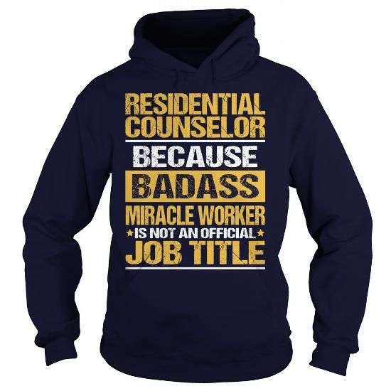 Awesome Tee For Residential Counselor T-Shirts, Hoodies, Sweatshirts, Tee Shirts (36.99$ ==► Shopping Now!)