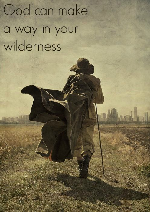 God can make a way in your wilderness