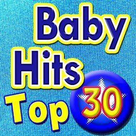 Top 30 Baby Hits.  Packed with Lullabies, Nursery Rhymes, Finger Play songs and children's favorites.