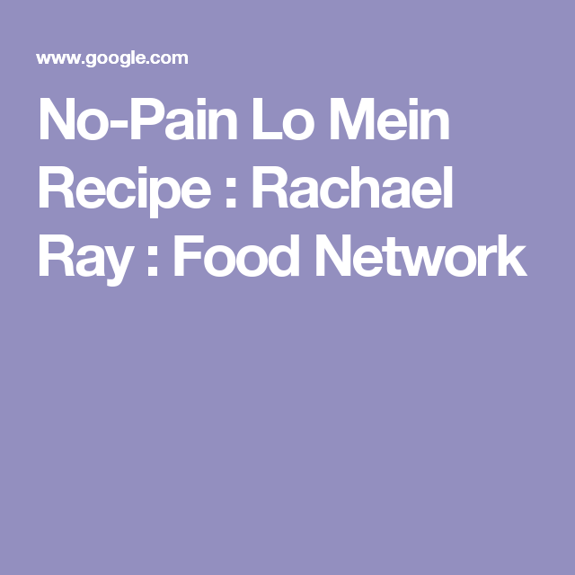 No pain lo mein recipe rachael ray food network recipes no pain lo mein recipe rachael ray food network forumfinder Choice Image