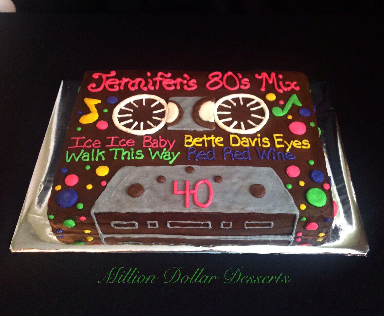 Happy 40th Birthday Cake Cassette Tape 80s By Million Dollar Desserts