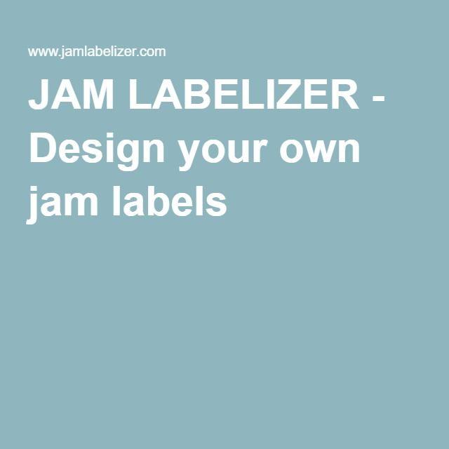 JAM LABELIZER - Design your own jam labels