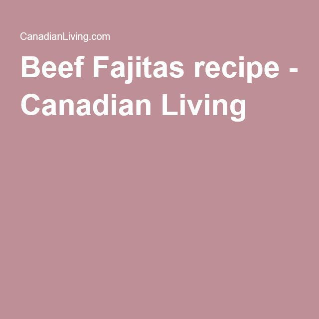 Beef Fajitas #beeffajitarecipe Beef Fajitas recipe - Canadian Living #beeffajitarecipe Beef Fajitas #beeffajitarecipe Beef Fajitas recipe - Canadian Living #beeffajitarecipe